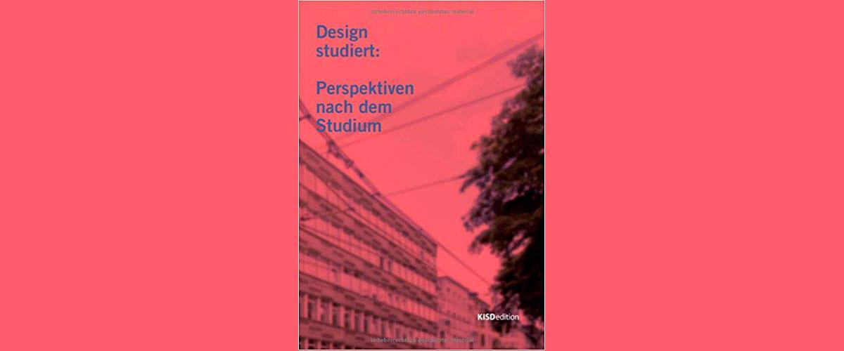 Design-studiert: Perspektiven nach dem Studium