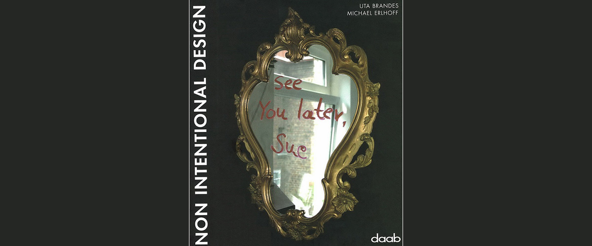 Buchtitel: Non Intentional Design