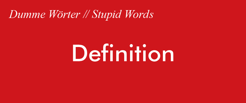 Dumme Wörter Definition