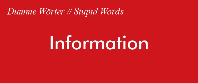 Dumme Wörter Information
