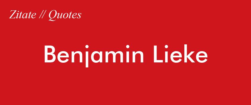 Zitat Benjamin Lieke