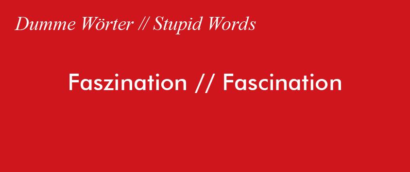 Dumme Wörter: Faszination